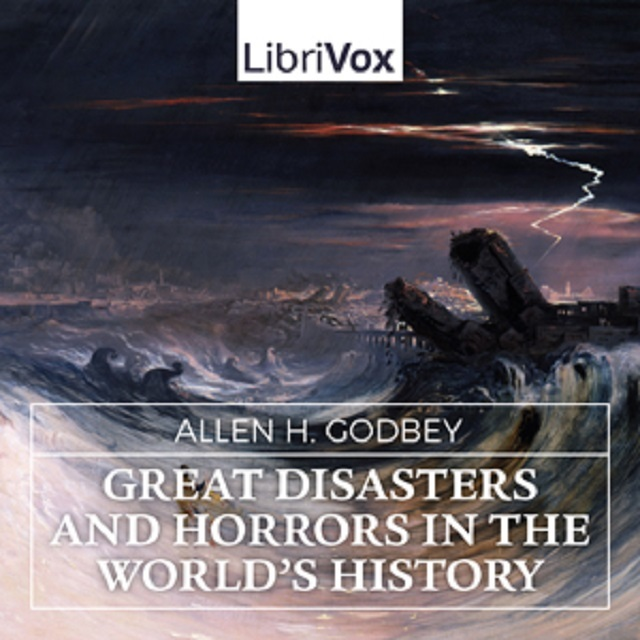 Great Disasters and Horrors in the World's History